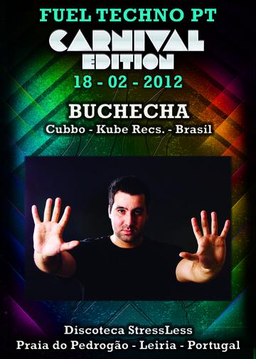 2012-02-18 - Buchecha @ Fuel Techno Pt Carnival Edition, StressLess.jpg