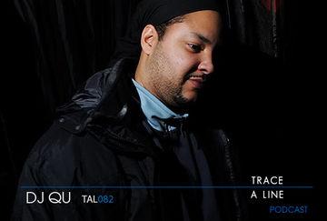 2012-05-16 - DJ Qu - Trace A Line Podcast (TAL082).jpg
