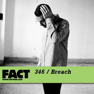 2012-09-10 - Breach - FACT Mix 346.jpg