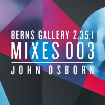 2013-10-24 - John Osborn - Berns Gallery 2.35.1 Mixes 003.jpg