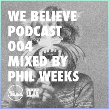 2014-05-01 - Phil Weeks - We Believe Podcast 004.jpg