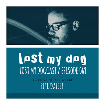 2014-10-06 - Strakes, Pete Dafeet - Lost My Dogcast 069.jpg