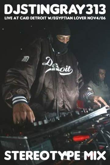 2006-11-04 - DJ Stingray 313 @ The CAID, Detroit (Stereotype Mix).jpg