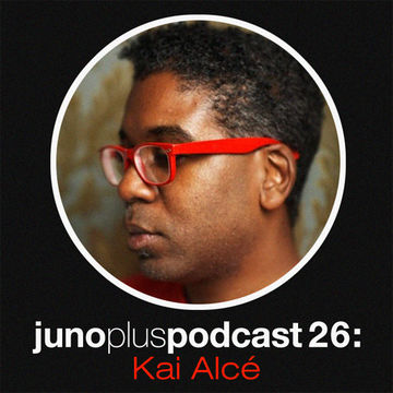 2012-01-18 - Kai Alcé - Juno Plus Podcast 26.jpg