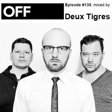 2014-06-06 - Deux Tigres - OFF Recordings Podcast 139.jpg