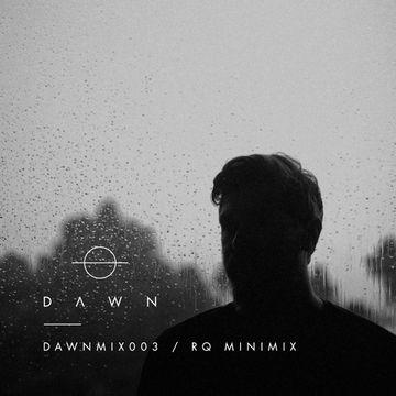 2014-11-17 - RQ - Dawn Mix 003.jpg