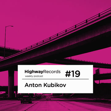 2011-0X - Anton Kubikov - Highway Podcast 19.jpg