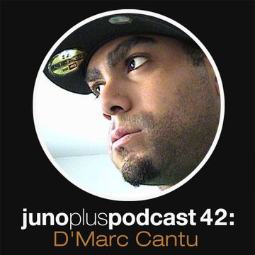 2012-08-29 - D'Marc Cantu - Juno Plus Podcast 42.jpg