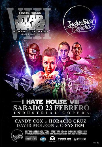 2013-02-23 - Star Wars - I Hate House VIII, Industrial Copera.jpg