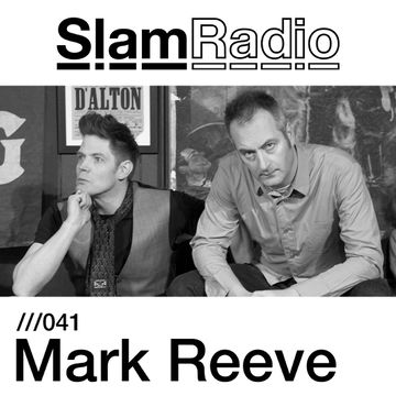 2013-07-11 - Mark Reeve - Slam Radio 041.jpg