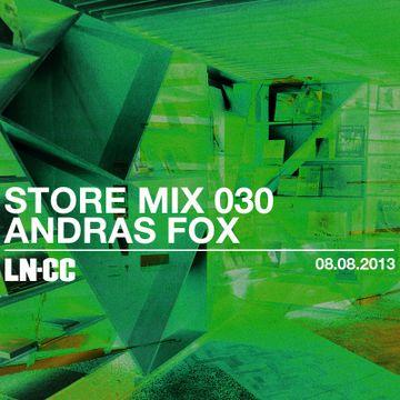 2013-08-08 - Andras Fox - LN-CC Store Mix 030.jpg