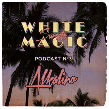 2013-11-19 - Alkalino - White Magic Sunsets Podcast Nº3.jpg