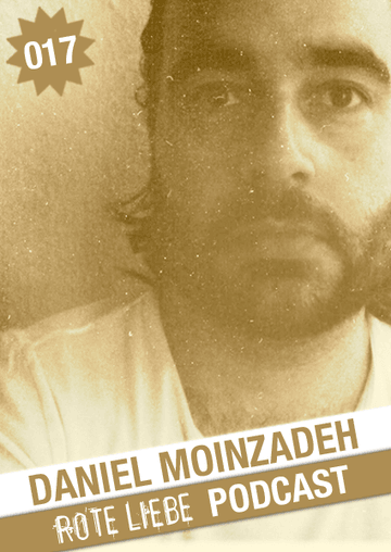 2011-04-25 - Daniel Moinzadeh - Rote Liebe Podcast 017.png