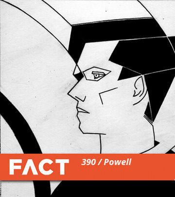 2013-07-08 - Powell - FACT Mix 390.jpg
