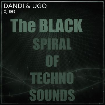 2014-02-26 - Dandi & Ugo - The Black Spiral Of Techno Sounds.jpg