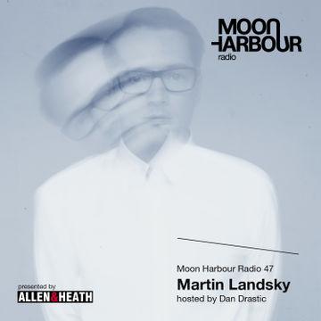 2014-03-17 - Dan Drastic, Martin Landsky - Moon Harbour Radio 47.jpg