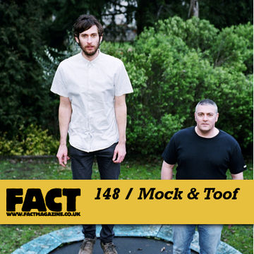 2010-05-10 - Mock & Toof - FACT Mix 148.jpg