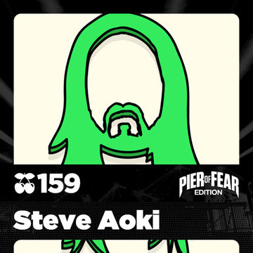 2013-10-09 - Steve Aoki - Pacha NYC Podcast 159 (Pier of Fear Edition).jpg
