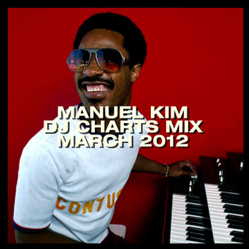 2012-03 - Manuel Kim - March DJ Charts Mix.jpg