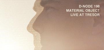 2013-03-23 - Material Object @ Tresor (Droid Podcast D-Node 198, 2013-05-02).jpg