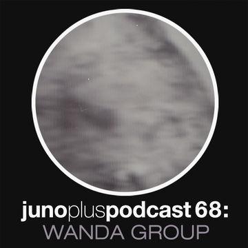 2013-08-28 - Wanda Group - Juno Plus Podcast 68.jpg