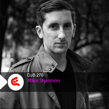 2013-09-03 - Mike Shannon - DJBroadcast Podcast 270.jpg