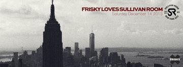 2013-12-14 - Frisky Loves Sullivan Room.jpg