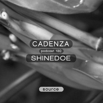 2014-08-20 - Shinedoe - Cadenza Podcast 130 - Source.jpg