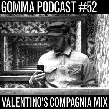 2011-08-01 - Valentino - Compagnia Mix (Gomma Podcast 52).jpg