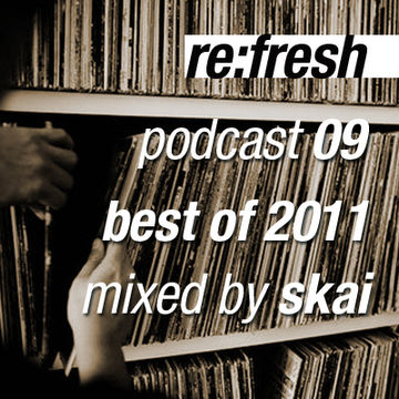 2011-12-27 - Skai - ReFresh Music Podcast 9 (Best Of 2011).jpg
