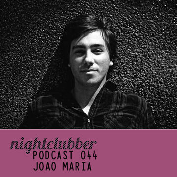 2012-02-16 - João Maria - Nightclubber.ro Podcast 044.jpg