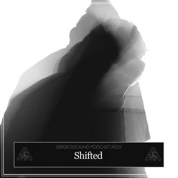 2013-05-01 - Shifted - SeekSickSound Podcast 032.jpg