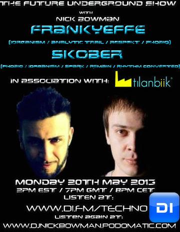 2013-05-20 - Frankyeffe, Skober - The Future Underground Show.jpg