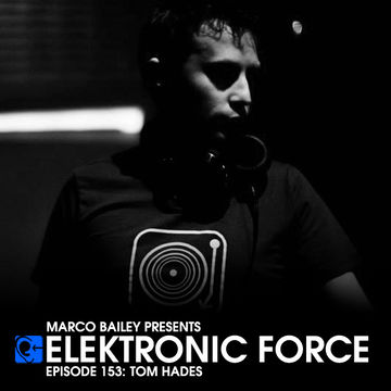 2013-11-14 - Tom Hades - Elektronic Force Podcast 153.jpg