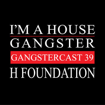 2014-07-16 - H-Foundation - Gangstercast 39.jpg