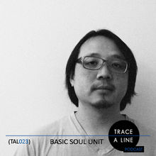 2010-09-20 - Basic Soul Unit - Trace A Line Podcast (TAL023).jpg