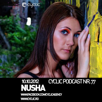 2012-10-10 - Nusha - Cyclic Podcast 77.jpg