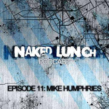 2012-06-22 - Mike Humphries - Naked Lunch Podcast 011.jpg