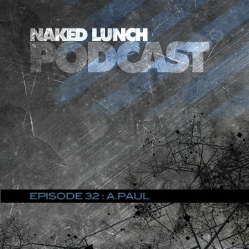 2012-12-30 - A.Paul - Naked Lunch Podcast 032.jpg
