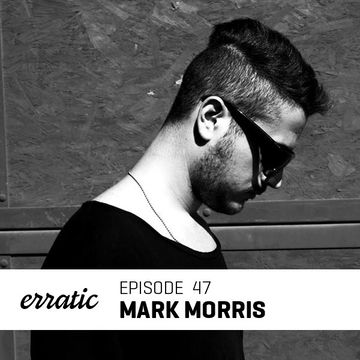2013-06-28 - Mark Morris - Erratic Podcast 47.jpg