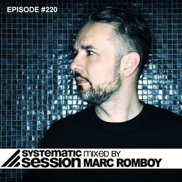 2013-07-21 - Marc Romboy - Systematic Session 220, Proton Radio.jpg
