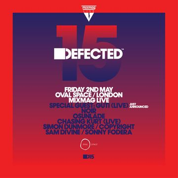2014-05-02 - Mixmag Live Presents 15 Years Defected, Oval Space.jpg