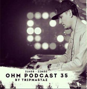 2014-05-15 - Tripmastaz - Ohm Podcast 035.jpg