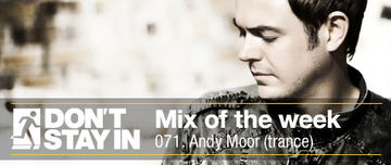 2011-01-31 - Andy Moor - Don't Stay In Mix Of The Week 071.jpg