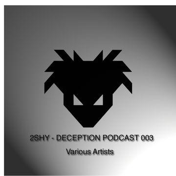 2012-12-17 - 2SHY - Deception Podcast 003-1.jpg