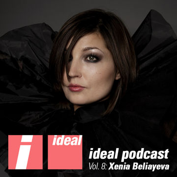 2011-05-06 - Xenia Beliayeva - Ideal Podcast Vol.8.jpg