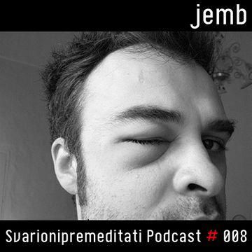 2011-07-14 - Jemb - Svarionipremeditati Podcast 008.jpg