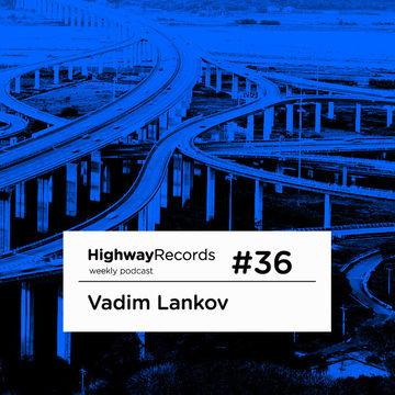 2011-07-25 - Vadim Lankov - Highway Podcast 36.jpg