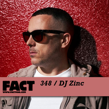 2012-09-24 - DJ Zinc - FACT Mix 348.jpg