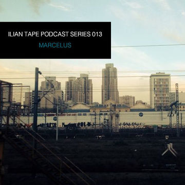 2014-01-14 - Marcelus - Ilian Tape Podcast Series 013.jpg
